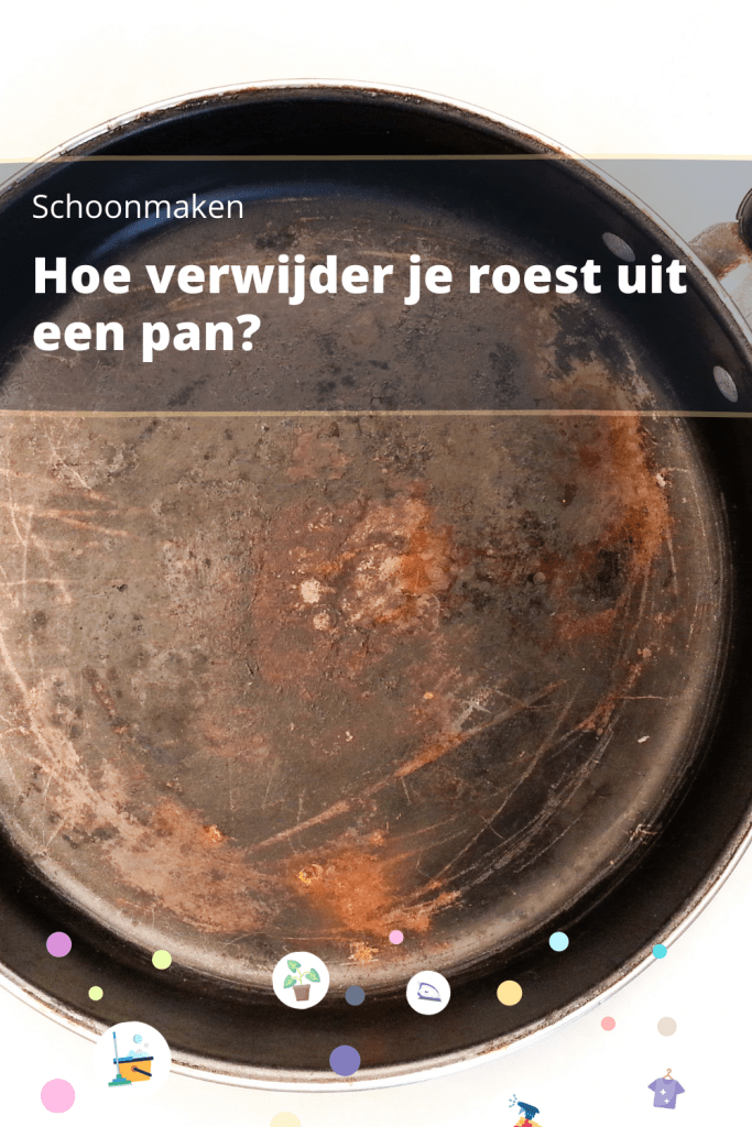 roest uit een pan verwijderen